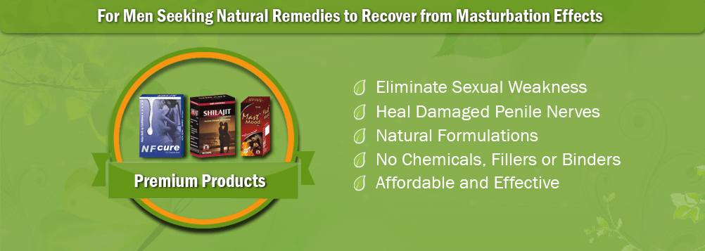 Natural Treatment for Over Masturbation Effects